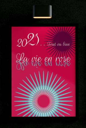Affiche 'La vie en Rose pour 2021